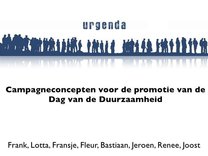 Campagneconcepten voor de promotie van de        Dag van de Duurzaamheid     Frank, Lotta, Fransje, Fleur, Bastiaan, Jeroe...