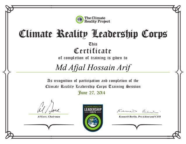 Climate Reality Leadership CorpsClimate Reality Leadership Corps Certificate This of completion of training is given to Cl...