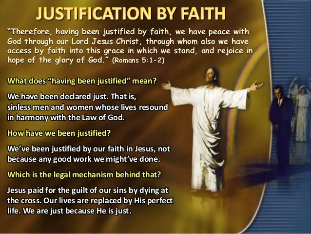 an analysis of justification peace grace and access in romans Justification by faith is guaranteed by god and is sealed by the holy spirit once you place your faith and trust in jesus, your salvation is secure therefore, one of the benefits of justification by faith is eternal security it is the fact that our justification stands firm at that moment when you accept jesus, it is a done deal peace with god.
