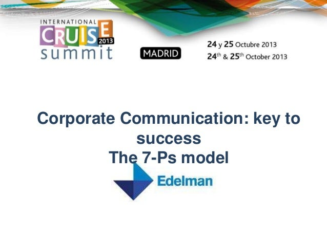 Corporate Communication: key to success The 7-Ps model