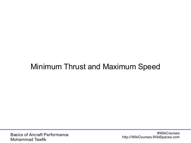 Minimum Thrust and Maximum Speed  Basics of Aircraft Performance  Mohammad Tawfik  #WikiCourses  http://WikiCourses.WikiSp...
