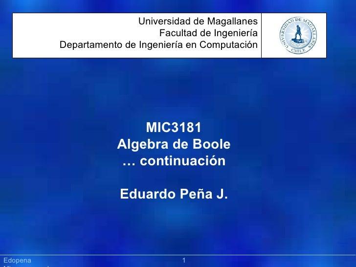 [ Sistemas Operativos ] Präsentation MIC3181 Algebra de Boole …  continuación Eduardo Peña J. Edopena    Microprocesadores...
