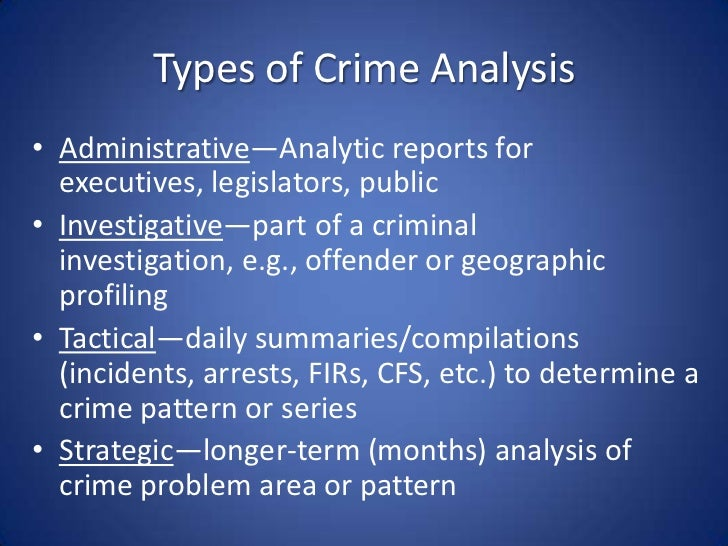 an analysis of crime Editor's note: crime mapping using traditional gis analysis techniques has been helping law enforcement agencies track crime incidents and produce density maps showing overall crime patterns with improvements in the availability and quality of crime data in digital format and more robust gis.