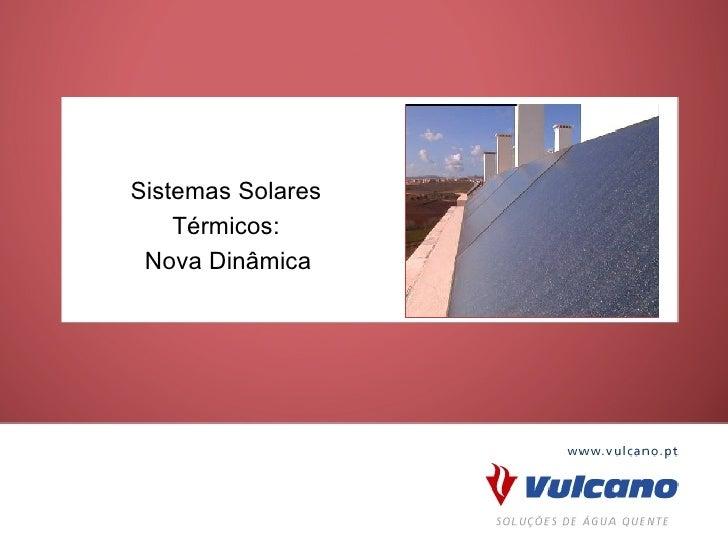 Perspectivas e Oportunidades: Sistemas Solares Térmicos                Sistemas Solares                Térmicos:          ...