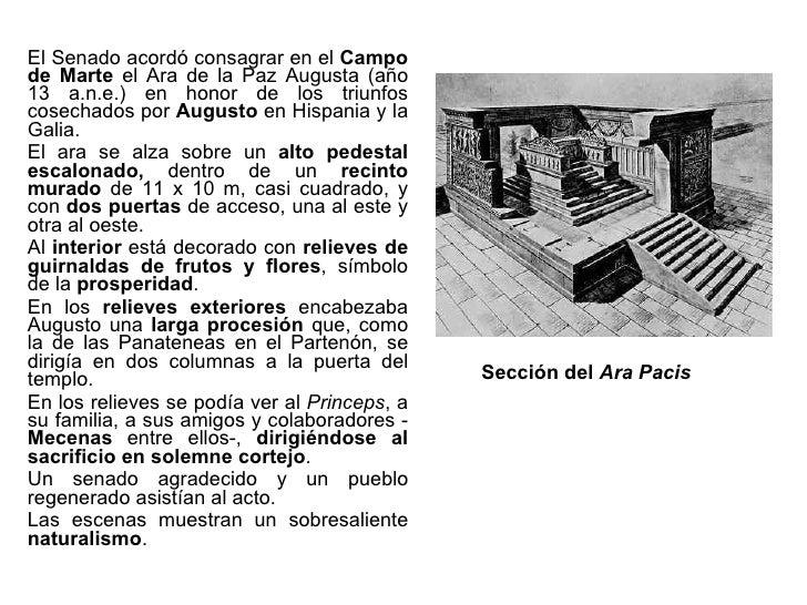 <ul><li>El Senado acordó consagrar en el  Campo de Marte  el Ara de la Paz Augusta (año 13 a.n.e.) en honor de los triunfo...