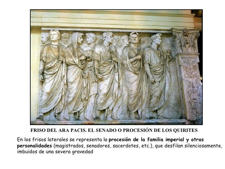 FRISO DEL ARA PACIS. EL SENADO O PROCESIÓN DE LOS QUIRITES En los frisos laterales se representa la  procesión de la famil...