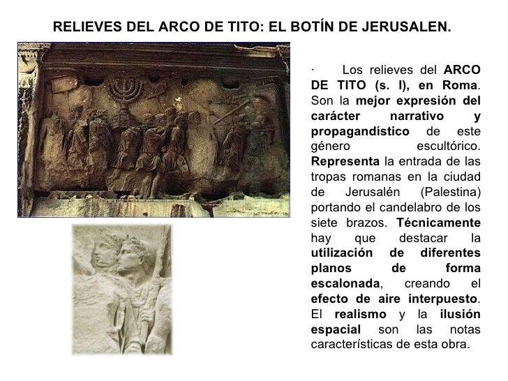 RELIEVES DEL ARCO DE TITO: EL BOTÍN DE JERUSALEN.  · Los relieves del  ARCO DE TITO (s. I), en Roma . Son la  mejor ...