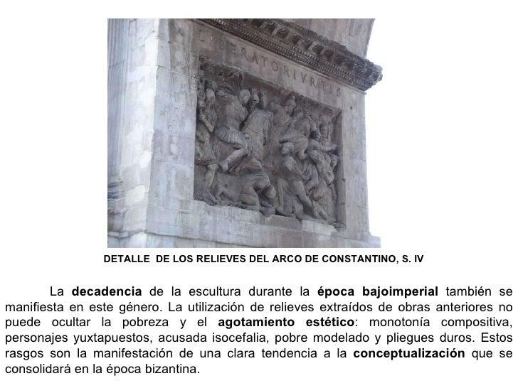 DETALLE  DE LOS RELIEVES DEL ARCO DE CONSTANTINO, S. IV La  decadencia  de la escultura durante la  época bajoimperial  ta...