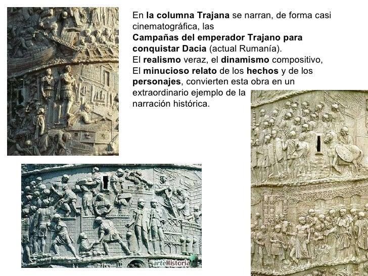 En  la columna Trajana  se narran, de forma casi cinematográfica, las Campañas del emperador Trajano para conquistar Dacia...