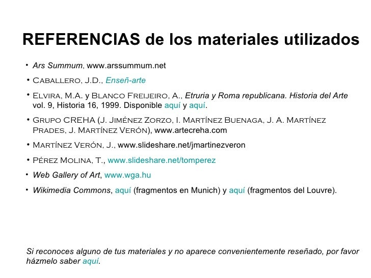 <ul><li>Ars Summum ,  www.arssummum.net </li></ul><ul><li>Caballero, J.D.,   Enseñ -arte </li></ul><ul><li>Elvira, M.A . y...