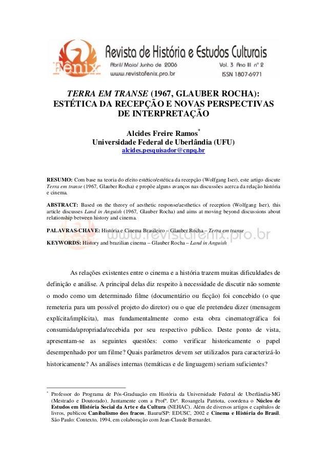 TERRA EM TRANSE (1967, GLAUBER ROCHA): ESTÉTICA DA RECEPÇÃO E NOVAS PERSPECTIVAS DE INTERPRETAÇÃO Alcides Freire Ramos* Un...
