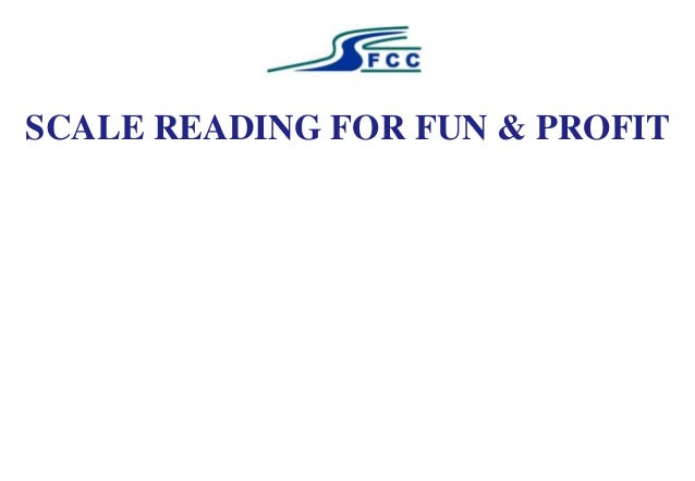 SCALE READING FOR FUN & PROFIT