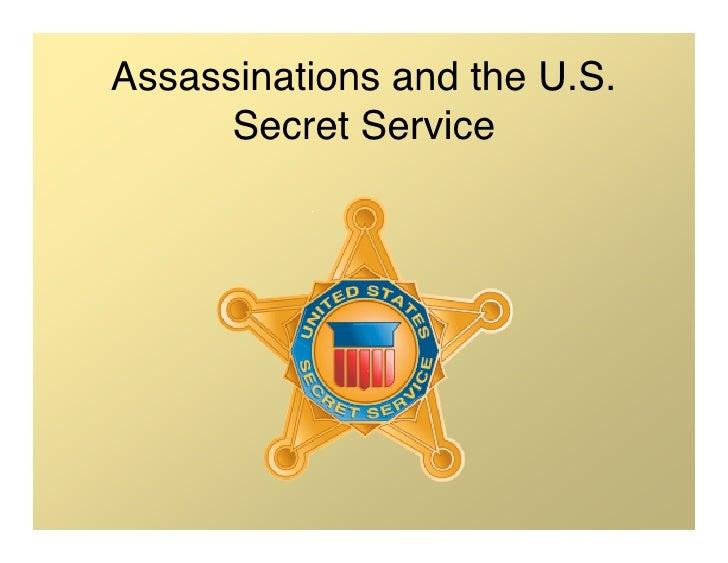 Assassinations and the U.S.       Secret Service