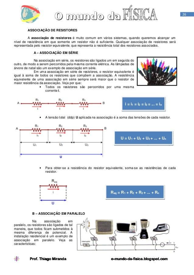 26  ASSOCIAÇÃO DE RESISTORES A associação de resistores é muito comum em vários sistemas, quando queremos alcançar um níve...