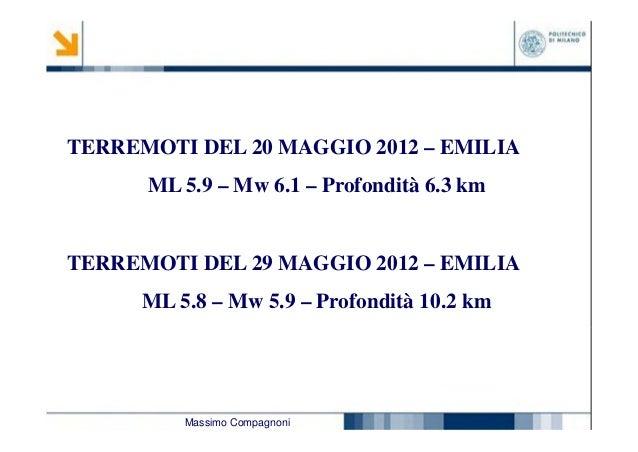 TERREMOTI DEL 20 MAGGIO 2012 – EMILIA ML 5.9 – Mw 6.1 – Profondità 6.3 km  TERREMOTI DEL 29 MAGGIO 2012 – EMILIA ML 5.8 – ...