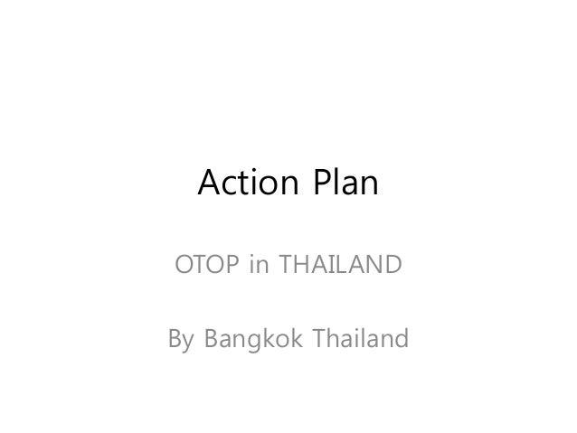 Action Plan OTOP in THAILAND By Bangkok Thailand
