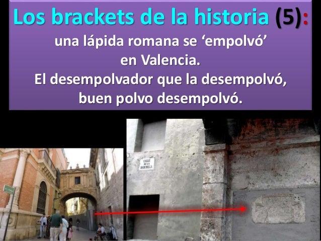 Los brackets de la historia (5): una lápida romana se 'empolvó' en Valencia. El desempolvador que la desempolvó, buen polv...