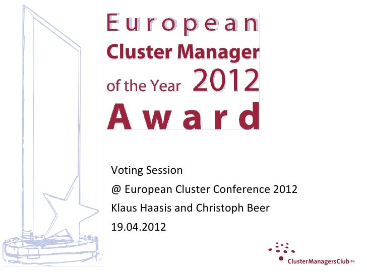 Voting Session@ European Cluster Conference 2012Klaus Haasis and Christoph Beer19.04.2012