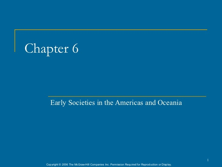 Chapter 6      Early Societies in the Americas and Oceania                                                                ...