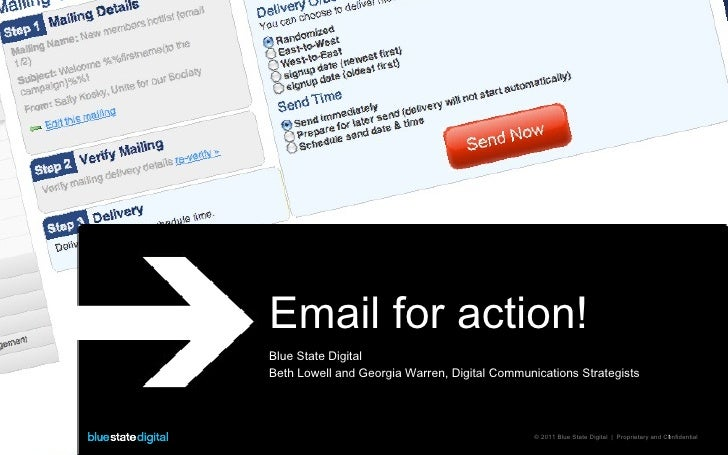 Email for action!Blue State DigitalBeth Lowell and Georgia Warren, Digital Communications Strategists                     ...