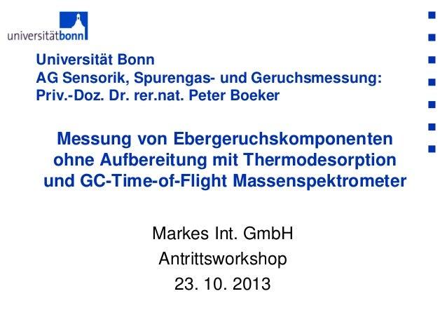Universität Bonn AG Sensorik, Spurengas- und Geruchsmessung: Priv.-Doz. Dr. rer.nat. Peter Boeker  Messung von Ebergeruchs...