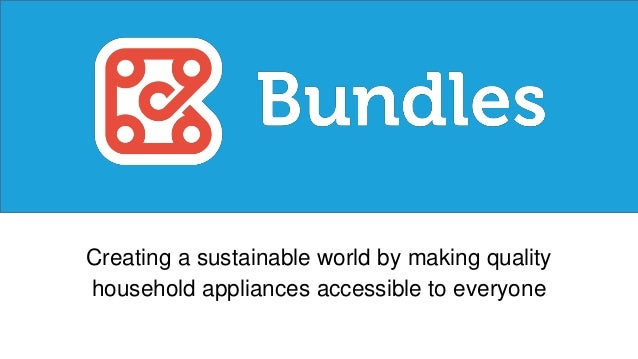 Creating a sustainable world by making quality household appliances accessible to everyone