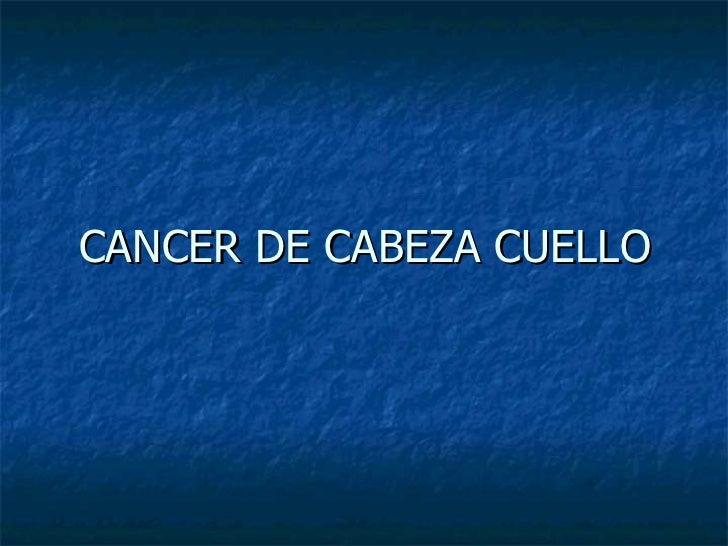 CANCER DE CABEZA CUELLO