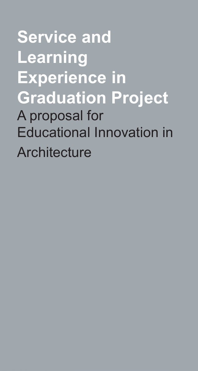 Service and Learning Experience in Graduation Project A proposal for Educational Innovation in Architecture