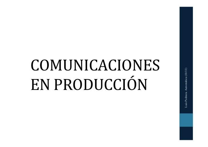 COMUNICACIONES                        Luis Pedraza. Automática (10/11)EN PRODUCCIÓN