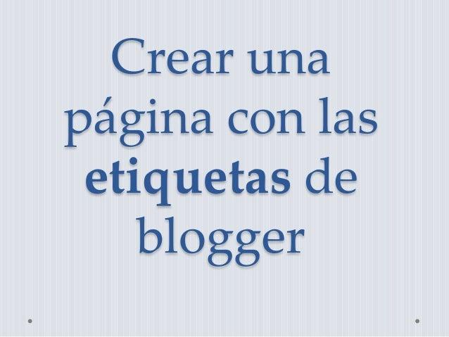 Crear una página con las etiquetas de blogger