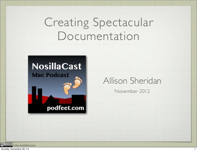 Creating Spectacular                                 Documentation                                         Allison Sherida...