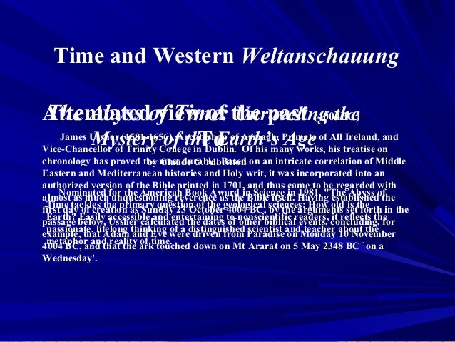 Time and Western WeltanschauungAttenuatedof Time: the past (4004BC) The Abyss view of Unraveling the          Mystery of t...