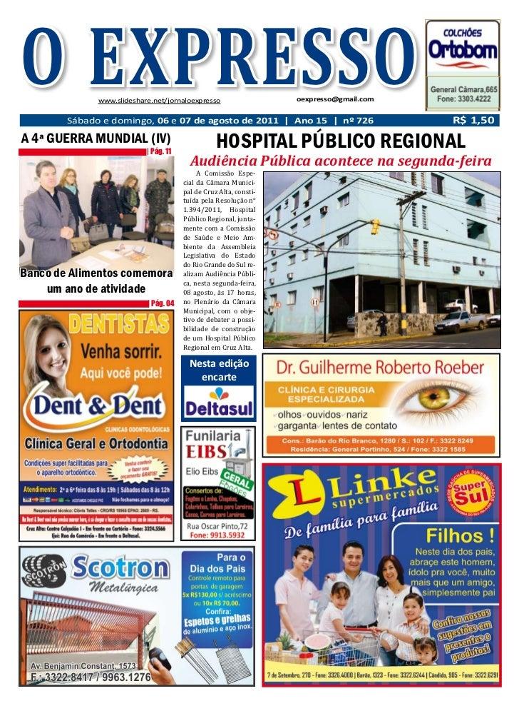 O EXPRESSOSábado e domingo, 06 e 07 de agosto de 2011                  www.slideshare.net/jornaloexpresso                 ...