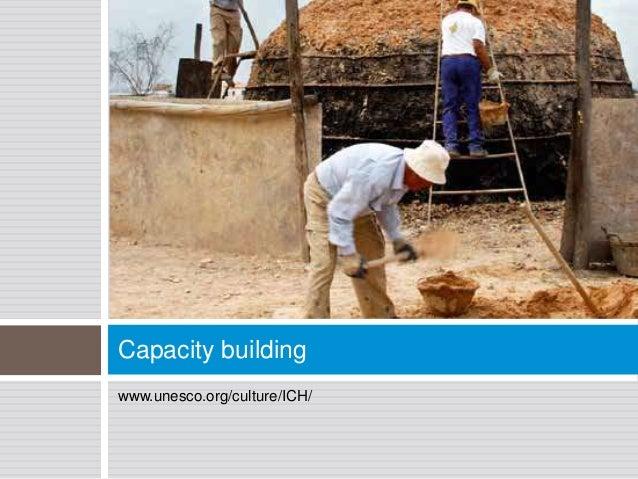 Capacity buildingwww.unesco.org/culture/ICH/