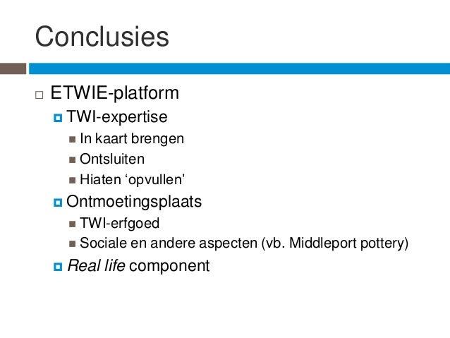 Conclusies   ETWIE-platform     TWI-expertise       Inkaart brengen       Ontsluiten       Hiaten 'opvullen'     Ont...