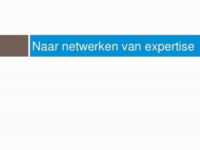 Naar netwerken van expertise