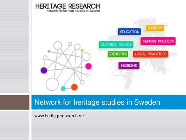 Network for heritage studies in Swedenwww.heritageresearch.se