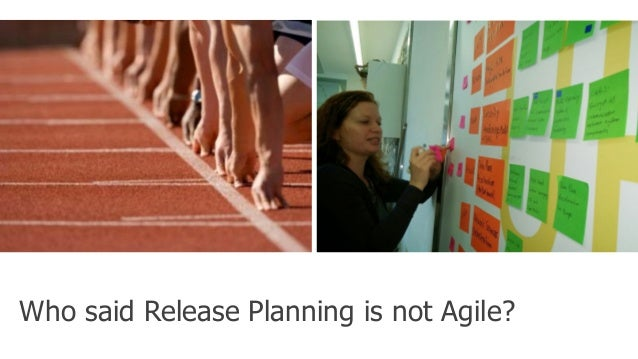 Who said Release Planning is not Agile?