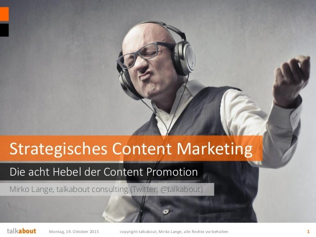 Mirko Lange, talkabout consulting (Twitter: @talkabout) Die acht Hebel der Content Promotion Strategisches Content Marketi...