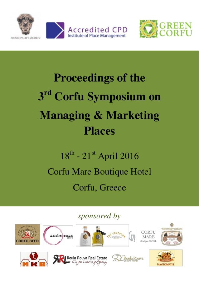sponsored by Proceedings of the 3rd Corfu Symposium on Managing & Marketing Places 18th - 21st April 2016 Corfu Mare Bouti...