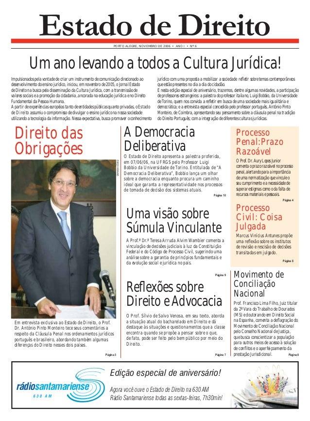 Estado de Direito  PORTO ALEGRE, NOVEMBRO DE 2006 • ANO I • N° 6  Um ano levando a todos a Cultura Jurídica!  Impulsionado...