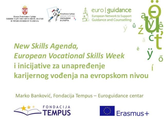 New Skills Agenda, European Vocational Skills Week iinicijativezaunapređenje karijernog vođenjanaevropskomnivou Mar...
