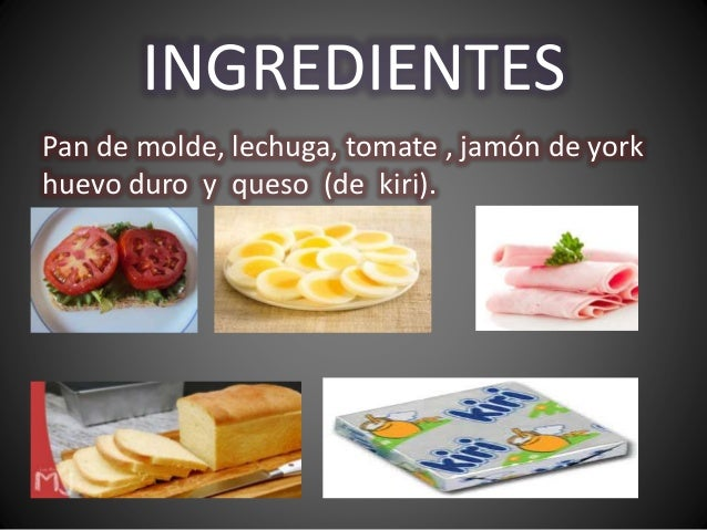 VALOR NUTRITIVO: PROTEINAS: Jamon de york, queso y huevo VITAMINAS: Tomate, lechuga, queso, huevo Jamon HIDRATOS DE CARBON...