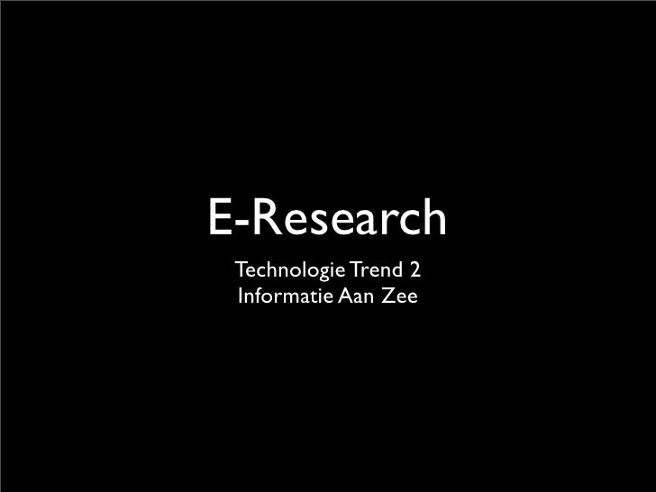 E-Research Technologie Trend 2 Informatie Aan Zee