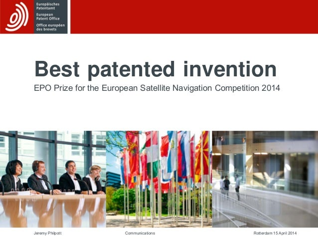 Jeremy Philpott Rotterdam 15 April 2014Communications Best patented invention EPO Prize for the European Satellite Navigat...