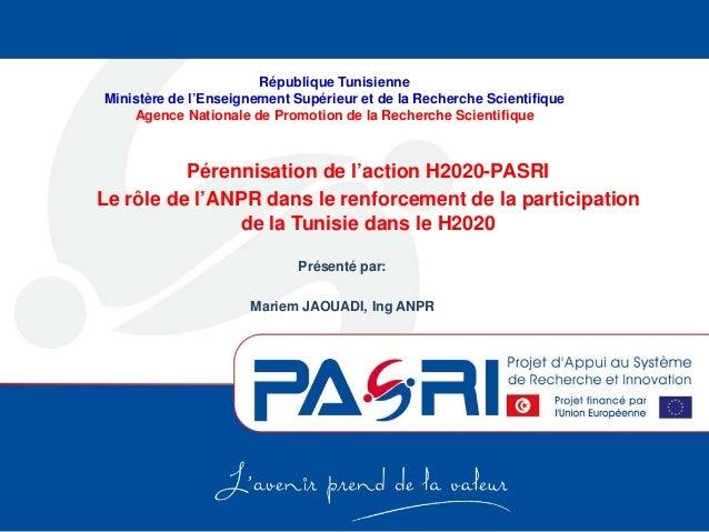 Présenté par: Mariem JAOUADI, Ing ANPR République Tunisienne Ministère de l'Enseignement Supérieur et de la Recherche Scie...