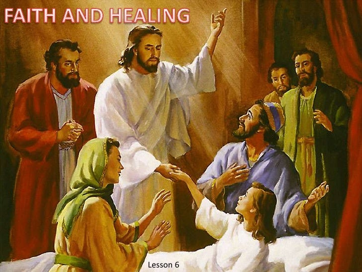 FAITH AND HEALING<br />Lesson 6 <br />
