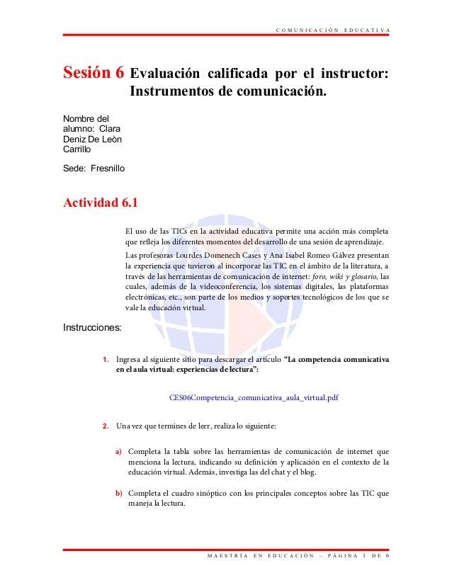 C O M U N I C A C I Ó N E D U C A T I V A Sesión 6 Evaluación calificada por el instructor: Instrumentos de comunicación. ...