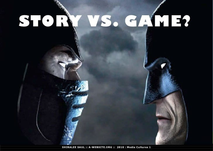 WRITING A GAME :: GAMING A STORY         STORY VS. GAME?                           SHIRALEE SAUL :: A-WEBSITE.ORG :: 2010 ...