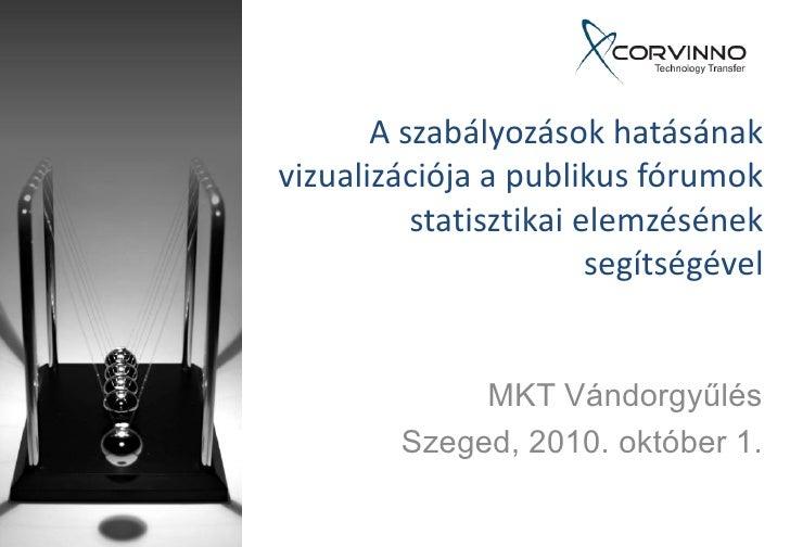 A szabályozások hatásának vizualizációja a publikus fórumok           statisztikai elemzésének                         seg...